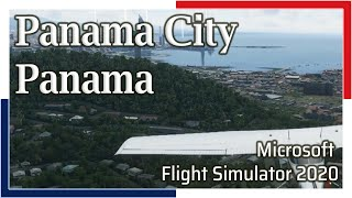 Flight Simulator 2020: Panama City, Panama - 1080p HD