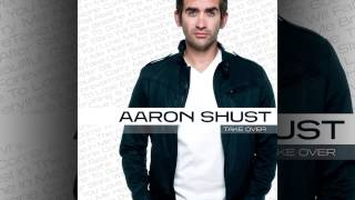 Aaron Shust - Take Over