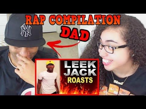 MY DAD REACTS TO LEEK JACK   LEEK JACK BEST ROAST RAP COMPILATION REACTION