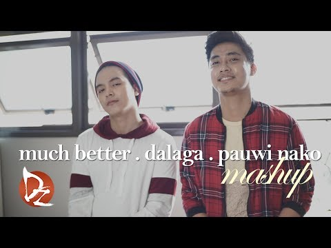 Much Better x Dalaga x Pauwi NaKo (Mashup) w/ Jun Sisa