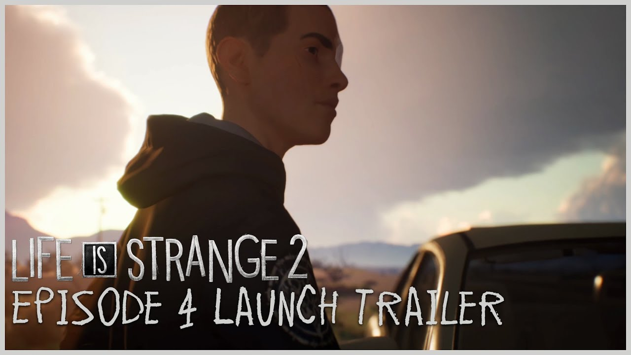 Life is Strange 2 Episode 4 Launch Trailer