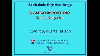 O Amigo Importuno – Deuza Nogueira – 20/01/2021