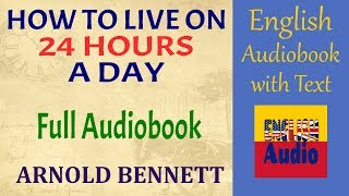 Full Audiobook ✫ How to live on 24 hours a day by Arnold Bennett ✫ Learn English through Audiobook