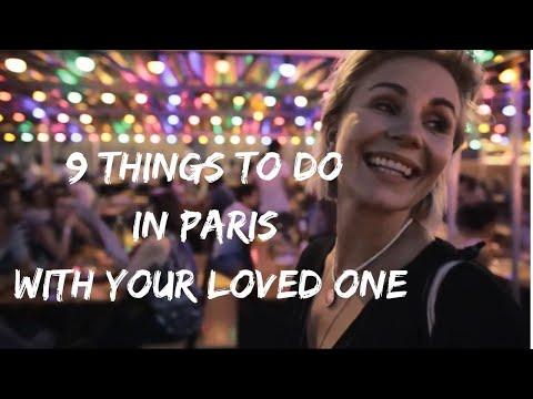 9 things to do in Paris with your loved one