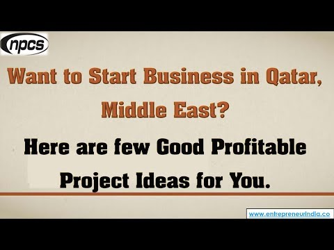 Qatar, Middle East- Profitable Project Ideas For Starting Business.