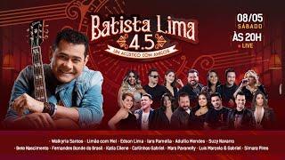 BATISTA LIMA 4.5 - UM ACÚSTICO COM AMIGOS