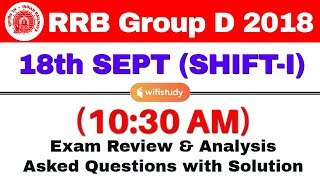 RRB Group D (18 Sept 2018, Shift-I) Exam Analysis & Asked Questions