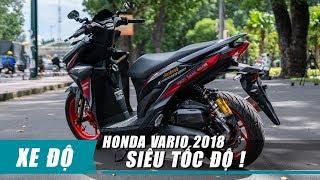 Honda VARIO 150 đời 2018 độ CHẤT CHƠI Từ SIÊU TỐC ĐỘ