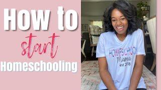 How to Start Homeschooling 2020-2021 | Homeschooling for Beginners