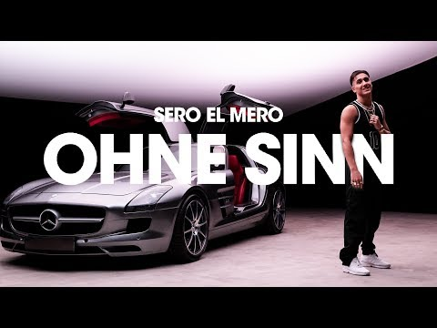 Sero El Mero Ohne Sinn Official Video