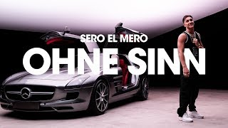 Sero El Mero   Ohne Sinn (Official Video)