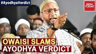 """Supreme Court Is Supreme But Not Infallible"" : Watch Asaduddin Owaisi Reacting To Ayodhya Verdict"