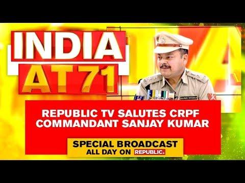 Proud To Be Indian | Republic TV Salutes 6-Time Gallantry Award Winner CRPF Commandant Sanjay Kumar