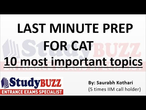 Last minute prep for CAT- 10 most important topics you should definitely do!
