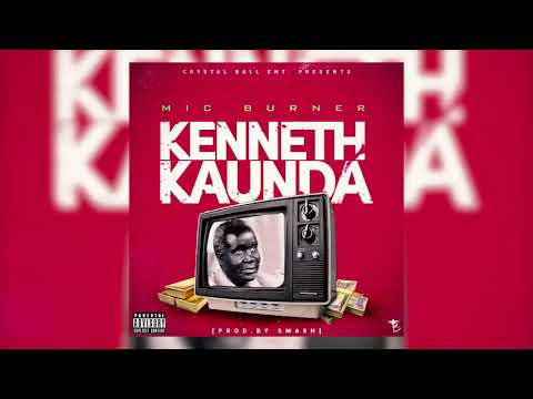 Mic Burner - Kenneth Kaunda (Official Audio)(Prod. Smash)