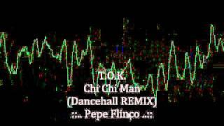 T.O.K. - Chi chi man ( REMIX )