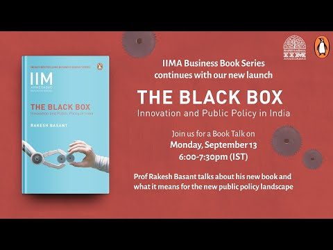 The Black Box: Innovation and Public Policy in India by Prof. Rakesh Basant