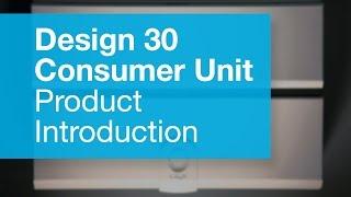 Design 30 Consumer Unit Introduction