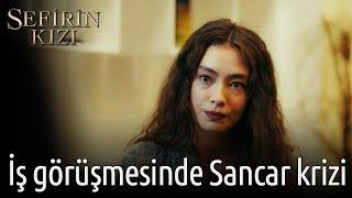 Sefirin Kızı 4. Bölüm - İş Görüşmesinde Sancar Krizi