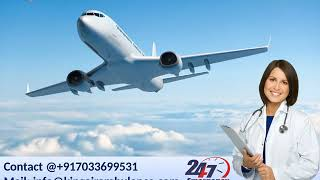 Pick Advanced Air Ambulance Services in Guwahati and Ranchi by King