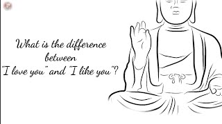 Difference between I love you and I like you || Lord Buddha WhatsApp Status & Quote ||