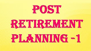 Retirement (POST)  Planning || First Step after Retirement