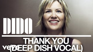 Dido - Thank You (Deep Dish Vocal) (Audio)
