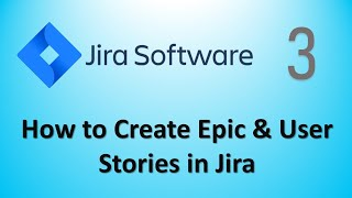 Jira Tutorial Part3 - How to Create Epic & User Stories in Jira