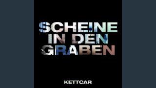Kettcar Scheine In Den Graben Feat Schorsch Kamerun Jen Bender Bela B Jörkk Mechenbier Sookee Felix Brummer Marie Curry Gisbert Zu Knyphausen Safi  David Fjørt