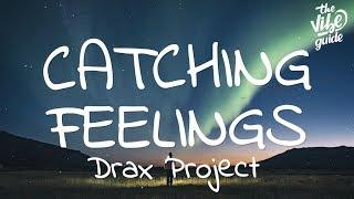 Drax Project   Catching Feelings (Lyrics) Ft. SIX60