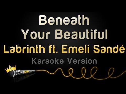 Labrinth Ft Emeli Sande Beneath Your Beautiful Karaoke Version