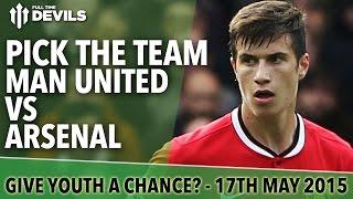 Pick The Team  Manchester United Vs Arsenal  Full Time Devils