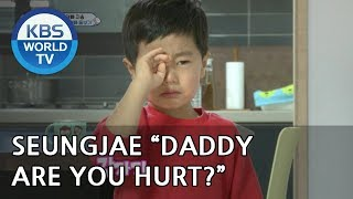 """SEUNGJAE is worried about his Dad """"Are you okay?"""" [The Return of Superman/2018.06.03]"""