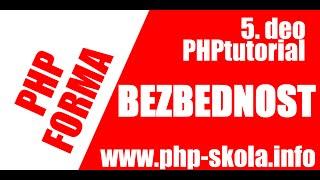 PHP Forma - 5. deo - Bezbednost u radu sa formom