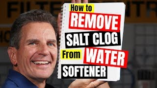 Get Rid of Water Softener Salt Clog Once and for All in 3 Quick and Easy Steps