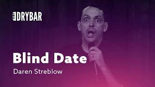 Blind Date Disaster. Daren Streblow
