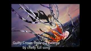 Guilty Crown- ending 2- Euterpe by chelly - full song