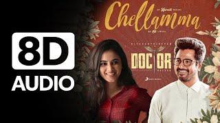 Doctor - Chellamma 8D Audio Song| Sivakarthikeyan | Anirudh Ravichander | Sony Music | Tamil8D Songs