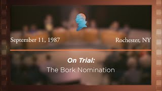 Click to play: On Trial: The Bork Nomination [Archive Collection]