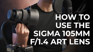 Sigma 105mm f/1.4 Art Lens Review and User Guide
