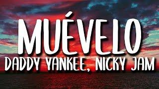 Daddy Yankee, Nicky Jam - Muevelo (Letra/Lyrics)