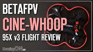 BetaFPV 95X V3 FPV Cinewhoop Review & Flight Test