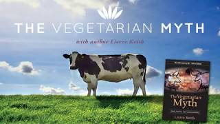 The Vegetarian Myth With Lierre Keith