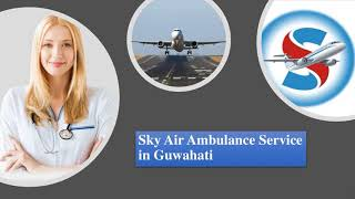 Choose Sky Air Ambulance Service in Kolkata with Life-Support Equipment