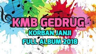 KORBAN JANJI FULL ALBUM KMB GEDRUG 2019