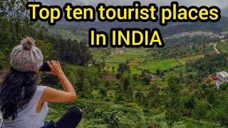 top ten tourist places in India - PLACES
