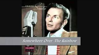 FRANK SINATRA- SOMEWHERE OVER THE RAINBOW