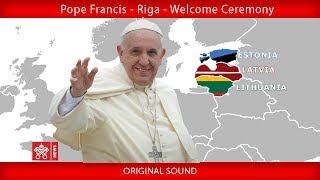 Pope Francis - Riga - Official welcome 24092018