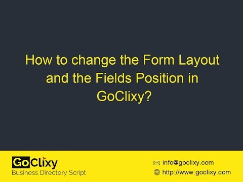 GoClixy - How to Change the Form Layout and the Field Positions?