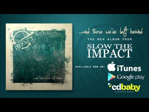 SLOWtheIMPACT - Hello Sunrise [...and Those We've Left Behind]